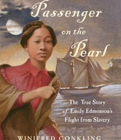 Passenger on the Pearl: The True Story of Emily Edmondson's Flight from Slavery by Winifred Conkling