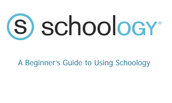 Beginner's Guide to Using Schoology
