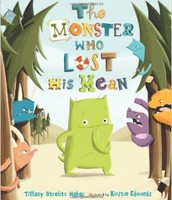 The Monster Who Lost His Mean - By: Tiffany Strelitz Harber