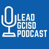LEAD GCISD PODCAST- CHECK IT OUT!