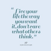 """My quote is """"Live life the way you want to live it."""