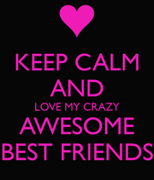 KEEP CALM AND HAVE FRIENDS!!!!!!