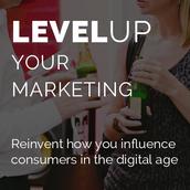Level Up Your Marketing