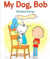 My Dog Bob by Richard Torrey