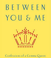 Between You and Me: Confessions of a Comma Queen
