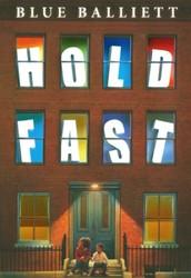 Hold Fast by Blue Balliett