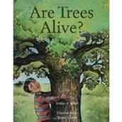 Are Trees Alive ~ Debbie Miller