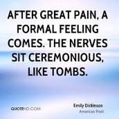 After great pain, a formal feeling comes
