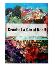 Crochet a Coral Reef for SMC!