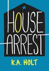 House Arrest, by K.A. Holt
