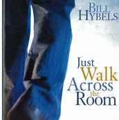 """Just Walk Across the Room"" by Bill Hybels (4 week study)"