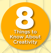 8 Things to Know About Creativity