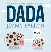 Your Baby's First Word Will Be...Dada!!