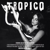 Tropico starring Lana Del Rey