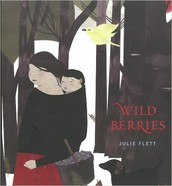 Wild Berries by Julie Flett