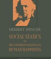 Social Statics, or the Conditions Essential to Human Happiness