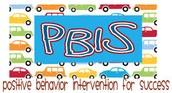 PBIS: Positive Behavior Intervention Support