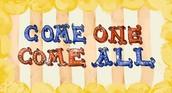 Come one Come all!