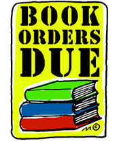 BOOK ORDERS DUE THURSDAY!