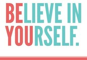Believe in yourself and your team!