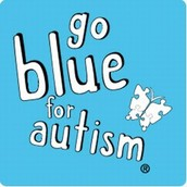 Go Blue For Autism - Awareness Day - Tuesday April 12th