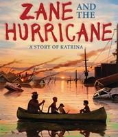 Zane and the Hurricane: A Story of Katrina by Rodman Philbrick
