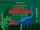 """There's Even A Book Called """"Lots Of Dinosaurs""""!"""