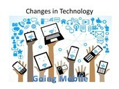 Rapid Changing Technology