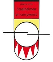 Staalhelmen en curryworst / Jerker Spits