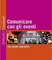 Comunicare con gli eventi. Una guida operativa: Una guida operativa