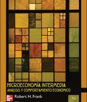 Microeconomía intermedia: análisis económico y comportamiento de Robert H. Frank