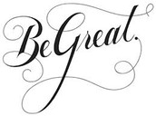 Be Great!!!