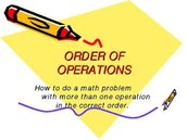 What is the order of operations?