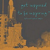 get inspired to BE inspiring ....