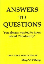 """Answers to Questions You Always Wanted to Know About Christianity"""