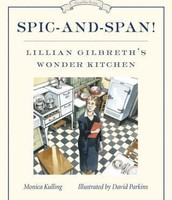 Spic-and-span! : Lillian Gilbreth's Wonder Kitchen by Monica Kulling