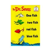 One Fish, Two Fish. Red Fish, Blue Fish by Dr. Suess