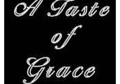 So come and experience the wonderful unique ways of a little Taste Of Grace