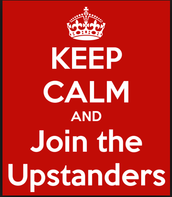 Keep Calm And Join the Upstanders