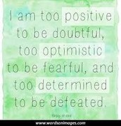 Positive. Optimistic. Determined.