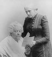 Susan B. Anthony (Right) with Elizabeth Stanton (Left)