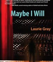 Maybe I Will by Laurie Gray