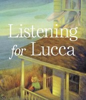 Listening for Lucca by Suzanne M. LaFleur