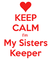 We Are Our Sister's Keeper