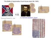 General Robert E. Lee v.s Lt.General Ulysses S. Grant on the battle of Appomattox Court House
