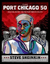 The Port Chicago 50: Disaster, Mutiny, and the Fight for Civil Rights by Steve Sheinkin