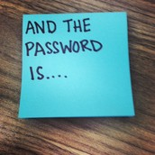 12) If you write down your password, make sure to keep it somewhere only you can see. Do not share it!