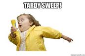 Tardy Sweeps