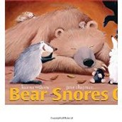 Bear Snores On ~ Karma Wilson