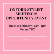 Oxford Opportunity Event & Stylist Meeting